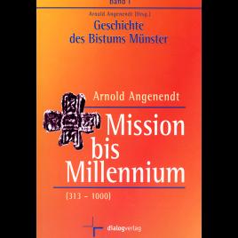 Mission bis Millenium (313 – 1000)