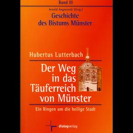 Weg in das Täuferreich von Münster