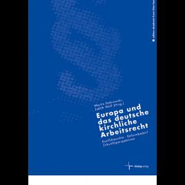 Europa und das deutsche kirchliche Arbeitsrecht