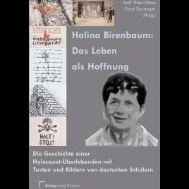 Halina Birenbaum: Das Leben als Hoffnung
