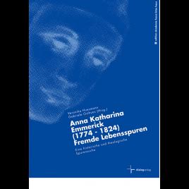 Anna Katharina Emmerick (1774 – 1824)