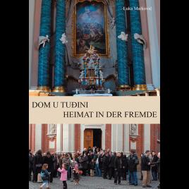 Dom U Tudini Heimat in der Fremde