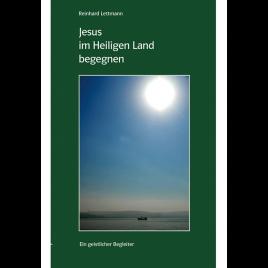 Jesus im Heiligen Land begegnen