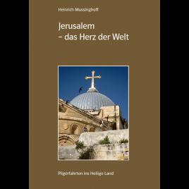 Jerusalem – das Herz der Welt