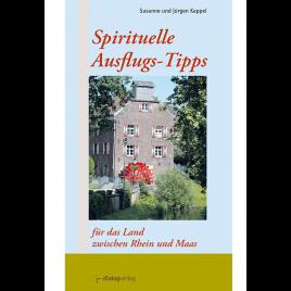 Spirituelle Ausflugs-Tipps für das Land zwischen Rhein und Maas