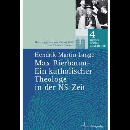 Max Bierbaum – Ein katholischer Theologe in der NS-Zeit