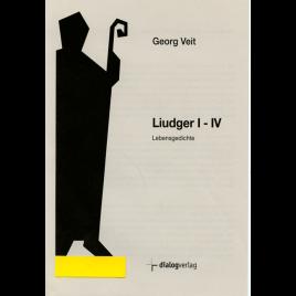 Liudger I – IV  Lebensgedichte