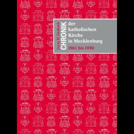 Chronik der kath. Kirche in Mecklenburg 1961 bis 1990