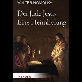 Der Jude Jesus – Eine Heimholung