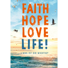 Faith Hope Love Life!