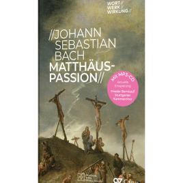 Johann Sebastian Bach – Matthäus-Passion